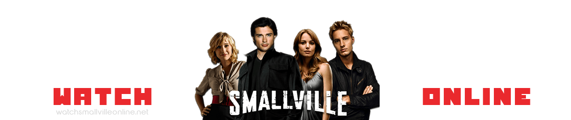 Watch Smallville Online | Full Episodes in HD FREE